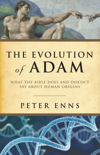 Book: The Evolution of Adam: What the Bible Does and Doesn't say about Human Origins (Part 1)
